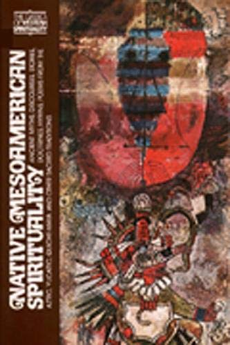 Native Mesoamerican Spirituality: Ancient Myths, Discourses, Stories,: L_on-Portilla, Miguel, Ed.