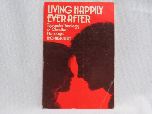 9780809122530: Living happily ever after: Toward a theology of Christian marriage (An Exploration book)