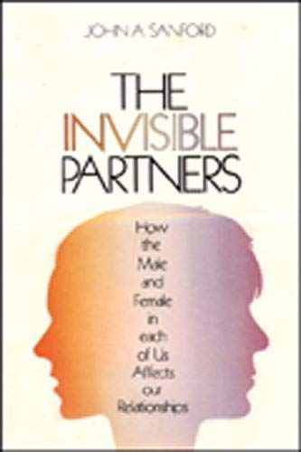 9780809122776: Invisible Partners: How the Male and Female in Each of Us Affects Our Relationships