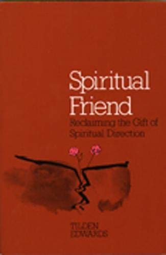 Spiritual Friend: Reclaiming the Gift of Spiritual Direction