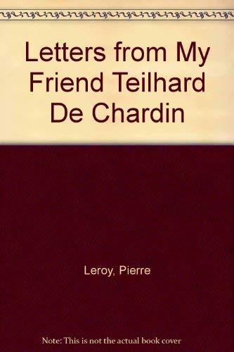 9780809122929: Letters from My Friend Teilhard De Chardin