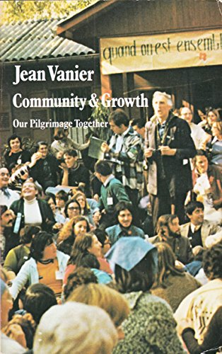 Community & growth: Our pilgrimage together (0809122944) by Jean Vanier