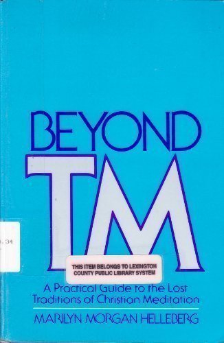 9780809123254: Beyond Tm: A Practical Guide to the Lost Traditions of Christian Meditation