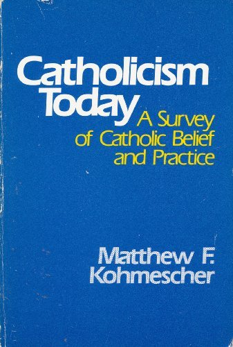 9780809123353: Catholicism Today: A Survey of Catholic Belief and Practice