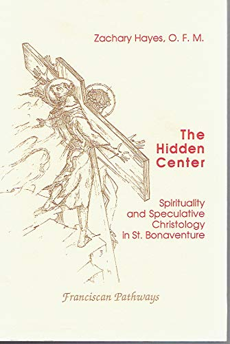 9780809123483: The hidden center: Spirituality and speculative Christology in St. Bonaventure (Franciscan pathways)