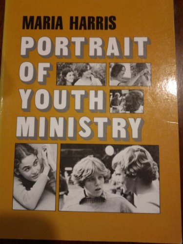 Portrait of Youth Ministry: Young People and the Church: Harris, Maria
