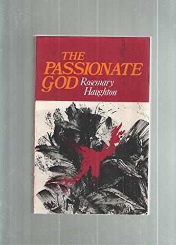 Passionate God: Haughton, Rosemary
