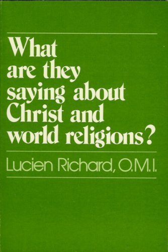 What Are They Saying About Christ and World Religions?: Lucien Richard
