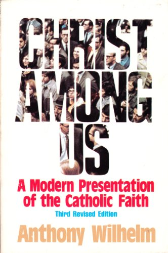 9780809124107: Christ among us : a modern presentation of the Catholic faith