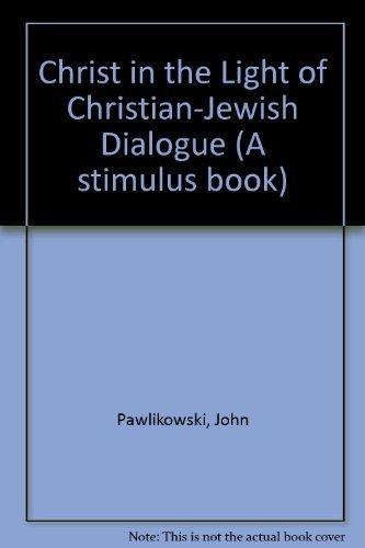 Christ in the Light of Christian-Jewish Dialogue: John T. Pawlikowski