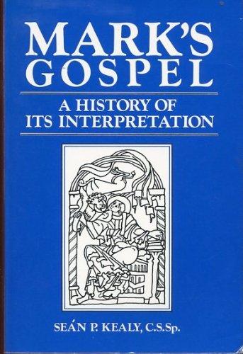 9780809124176: Mark's Gospel: A History of Its Interpretation