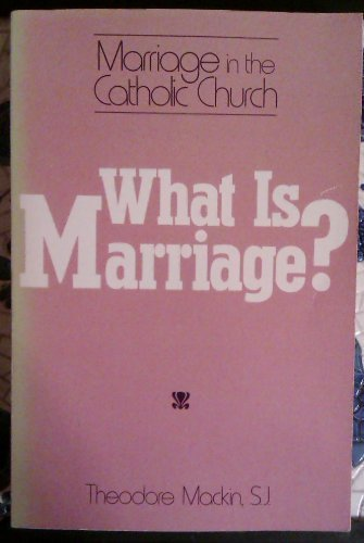 9780809124428: What Is Marriage: Marriage in the Catholic Church