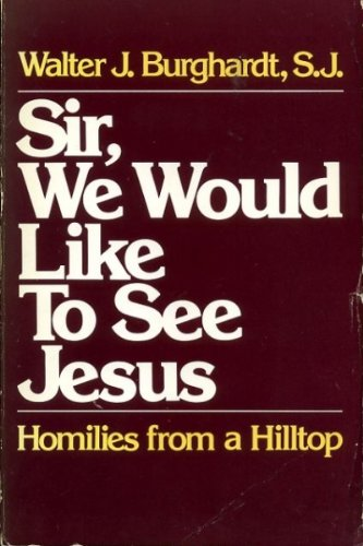 9780809124909: Sir, We Would Like to See Jesus: Homilies from a Hilltop