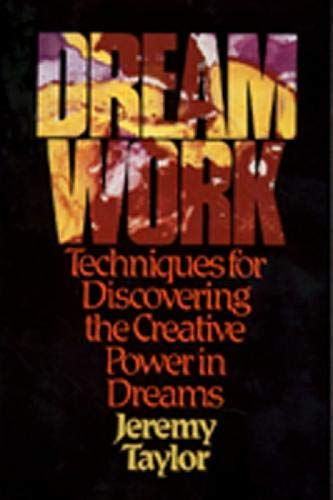 9780809125258: Dream Work: Techniques for Discovering the Creative Power in Dreams