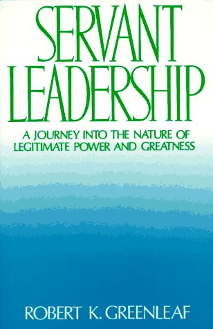9780809125272: Servant Leadership : A Journey into the Nature of Legitimate Power and Greatness