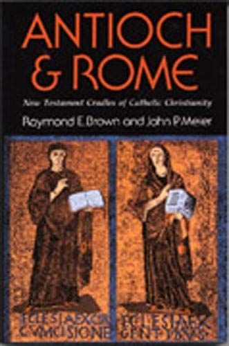 9780809125326: Antioch and Rome: New Testament Cradles of Catholic Christianity