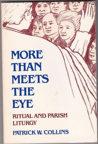 More than meets the eye. Ritual and parish liturgy.: COLLINS, PATRICK W.