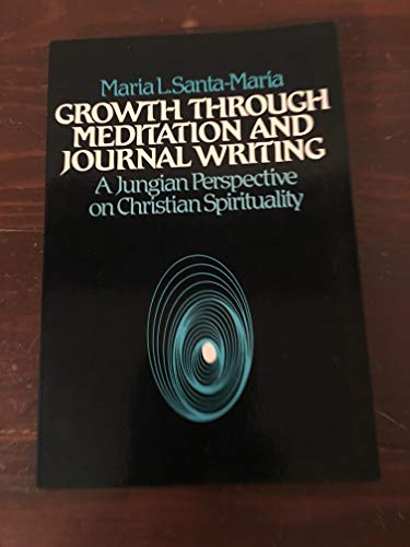 9780809125708: Growth Through Meditation and Journal Writing: A Jungian Perspective on Christian Spirituality