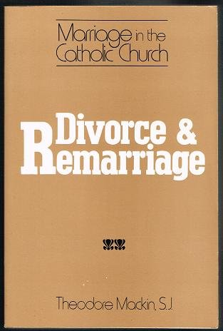 DIVORCE AND REMARRIAGE (THEOLOGICAL INQUIRIES): Mackin, Theodore