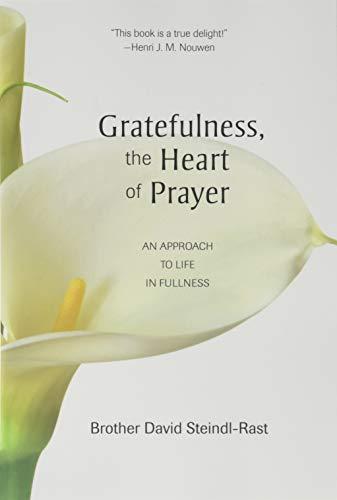 9780809126286: Gratefulness, the Heart of Prayer: An Approach to Life in Fullness