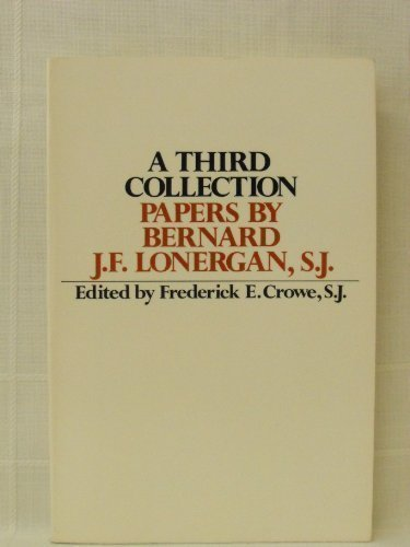 9780809126507: A Third Collection: Papers by Bernard J.F. Lonergan, S.J.