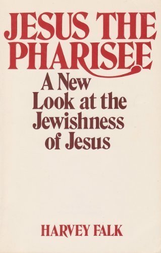 9780809126774: Jesus the Pharisee a New Look at the Jewishness of Jesus