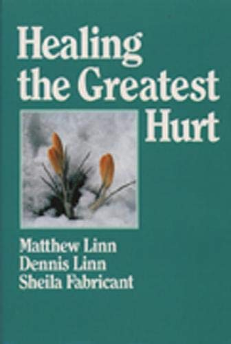 Healing the Greatest Hurt: Dennis Linn, Sheila