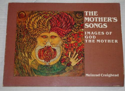 The Mother's Songs: Images of God the Mother: Meinrad Craighead