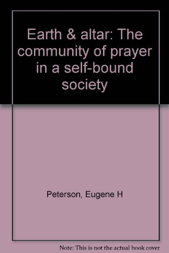 9780809127320: Earth & altar: The community of prayer in a self-bound society