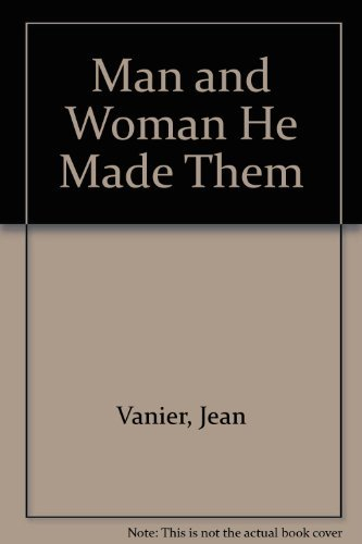 9780809127511: Man and Woman He Made Them