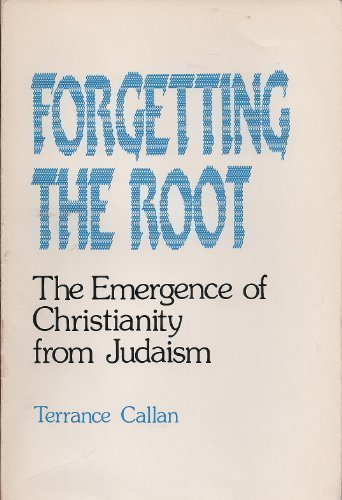 9780809127788: Forgetting the root: The emergence of Christianity from Judaism