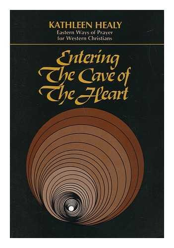 9780809127924: Entering the Cave of the Heart: Eastern Ways of Prayer for Western Christians
