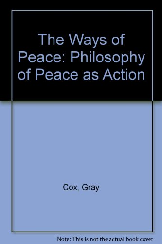 9780809127979: The Ways of Peace: A Philosophy of Peace As Action