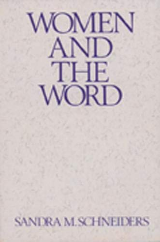 Women and the Word: The Gender of: Schneiders, Sandra Marie