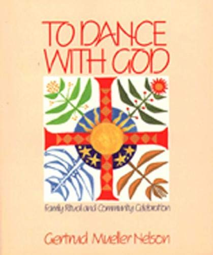 9780809128129: To Dance with God: Family Ritual and Community Celebration