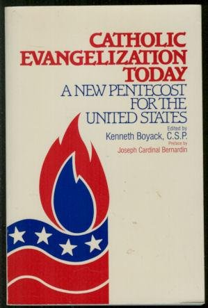 9780809128464: Catholic Evangelization Today: A New Pentecost for the United States