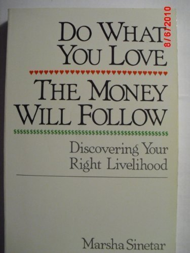 9780809128747: Do What You Love, the Money Will Follow: Discovering Your Right Livelihood