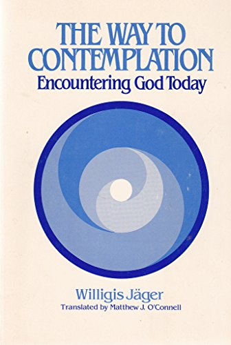 9780809128761: The Way to Contemplation: Encountering God Today