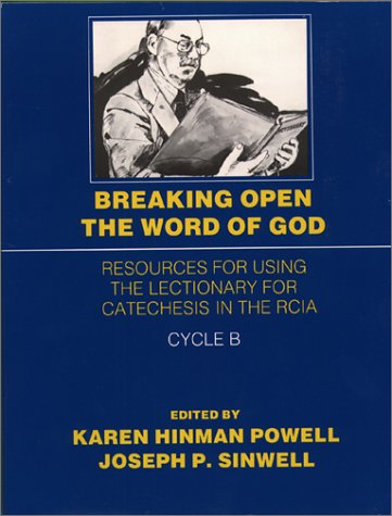 9780809128945: Breaking Open the Word of God Cycle B: Resources for Using the Lectionary for Catechesis in the RCIA