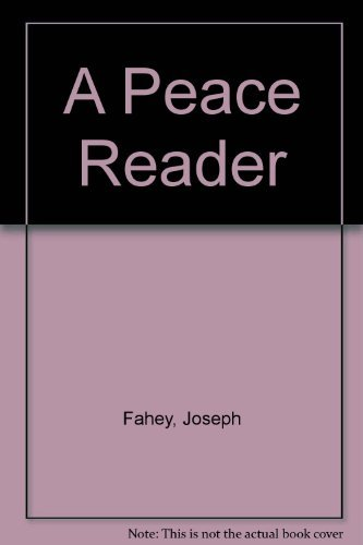 Peace Reader: Essential Readings on War, Justice, Non-violence and World Order