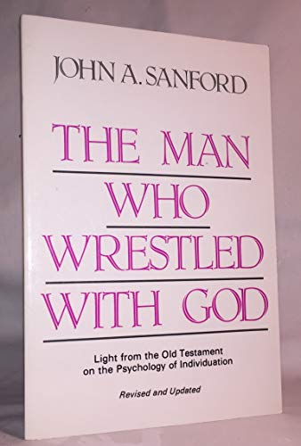 9780809129379: The Man Who Wrestled With God: Light From the Old Testament on the Psychology of Individuation