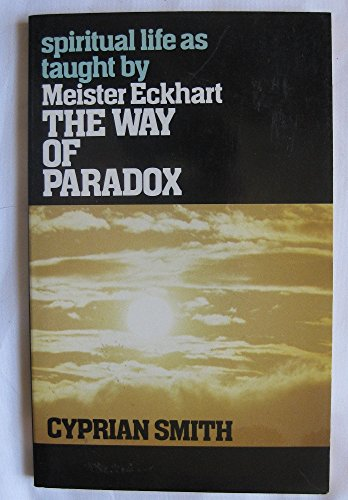 9780809129485: Way of Paradox: Spiritual Life As Taught by Meister Eckhart