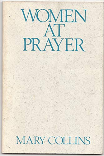 9780809129492: Women at Prayer (Madeleva lecture in spirituality)