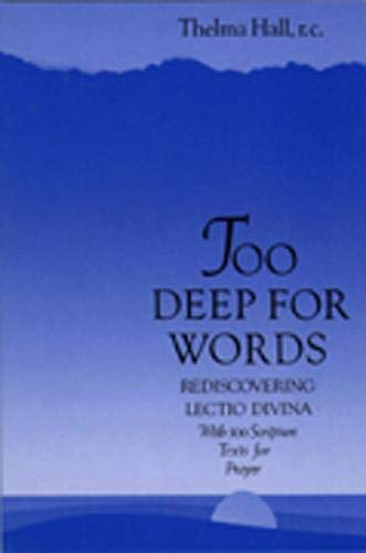 Too Deep for Words: Rediscovering Lectio Divina
