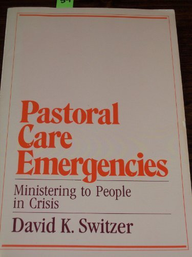 9780809130351: Pastoral Care Emergencies: Ministering to People in Crisis (Integration Books : Studies in Pastoral Psychology, Theology and Spirituality)