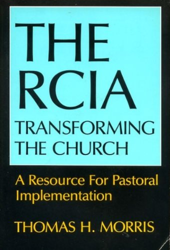 9780809130474: The Rcia: Transforming the Church : A Resource for Pastoral Implementation