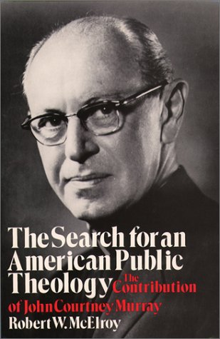 9780809130511: The Search for an American Public Theology: The Contribution of John Courtney Murray
