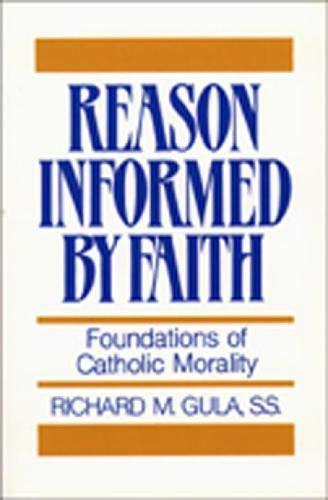 9780809130665: Reason Informed by Faith: Foundations of Catholic Morality