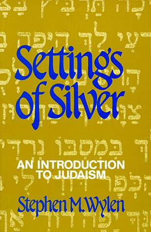 9780809130719: Settings of Silver: An Introduction to Judaism
