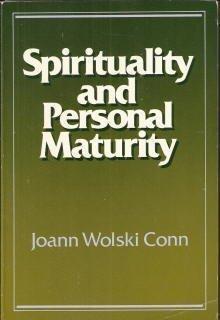 Spirituality and Personal Maturity (Integration Book): Joann Wolski Conn